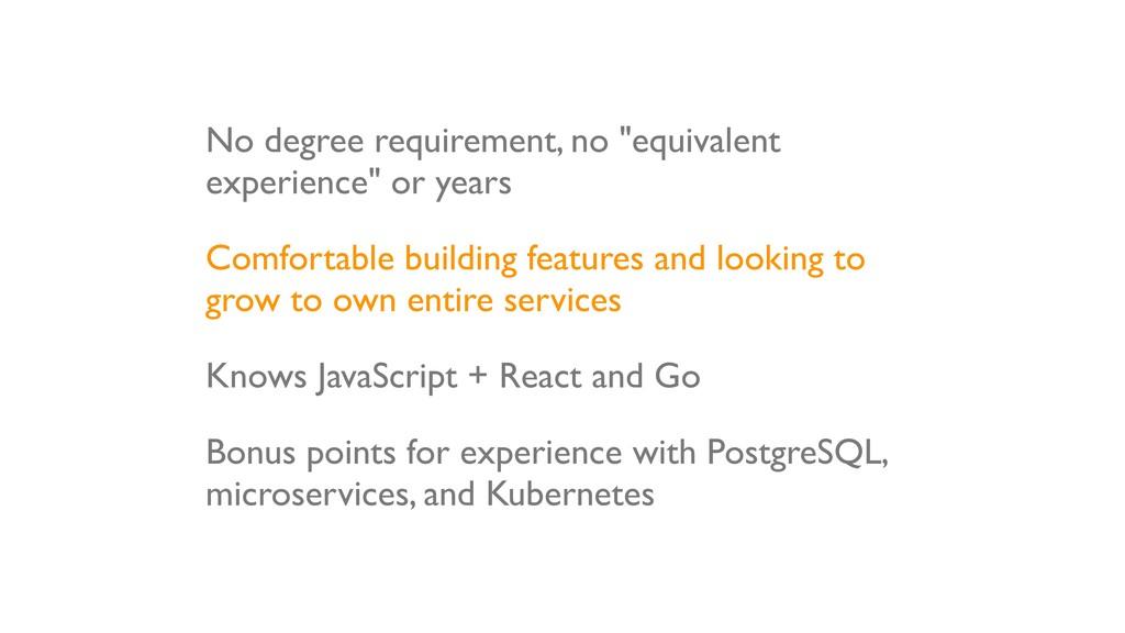 "No degree requirement, no ""equivalent experienc..."