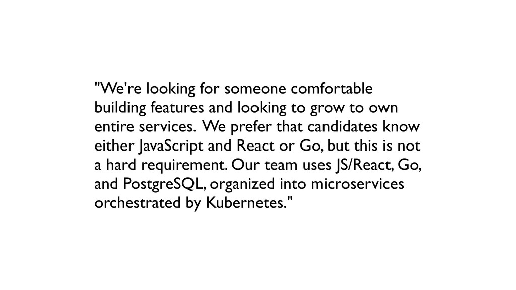 """We're looking for someone comfortable building..."