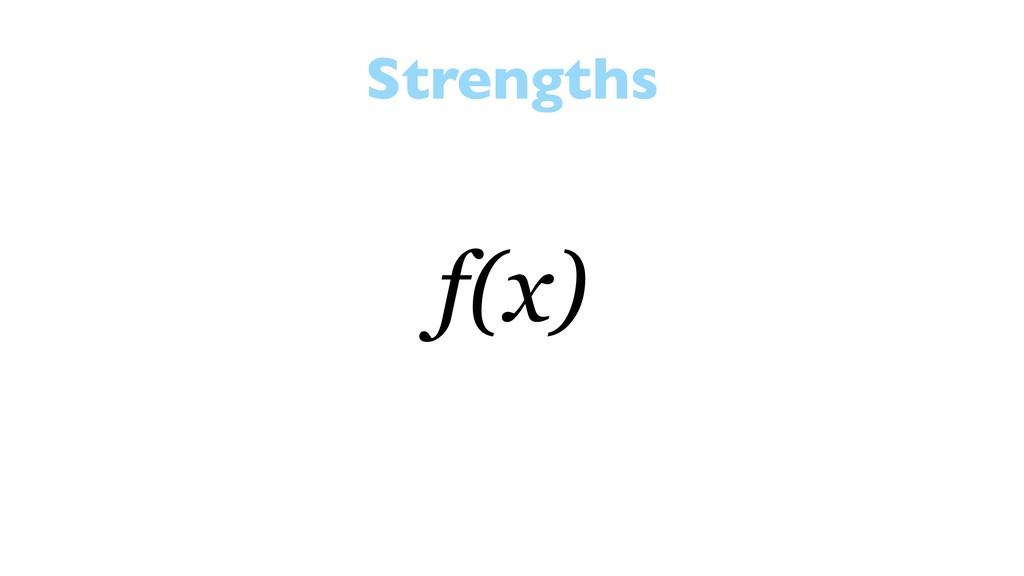 Strengths f(x)