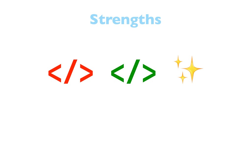 Strengths </> </> ✨