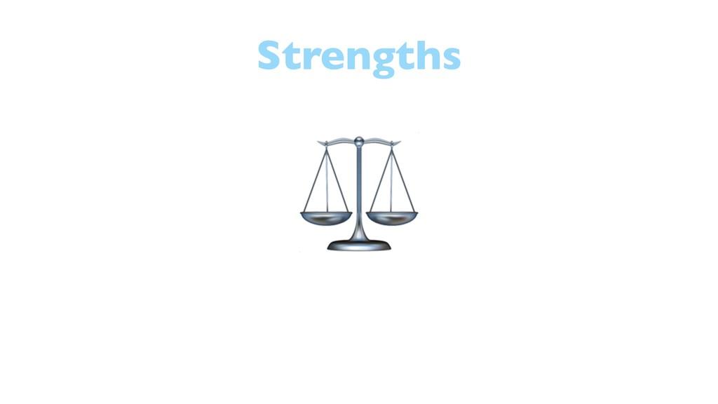 Strengths ⚖