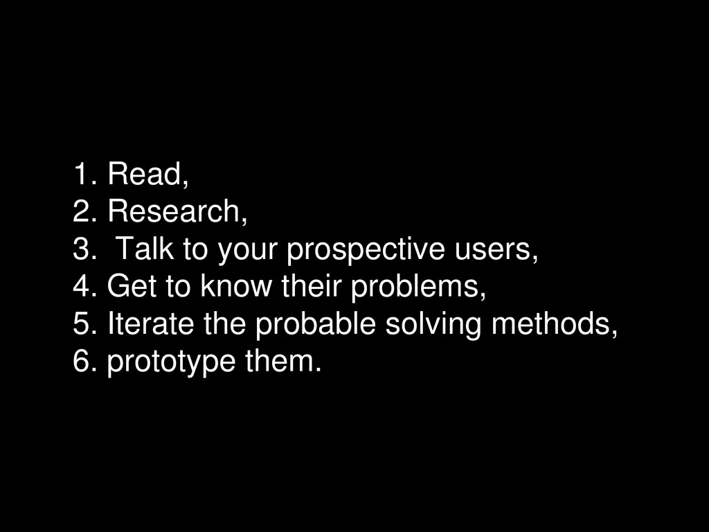 1. Read, 2. Research, 3. Talk to your prospecti...