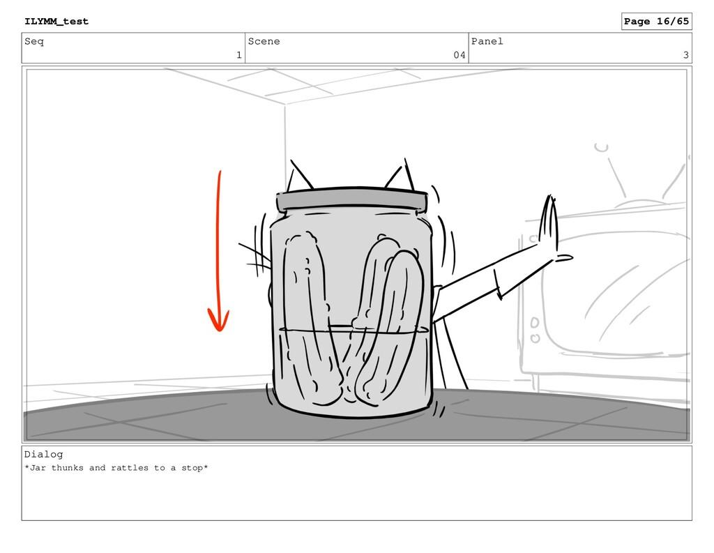 Seq 1 Scene 04 Panel 3 Dialog *Jar thunks and r...