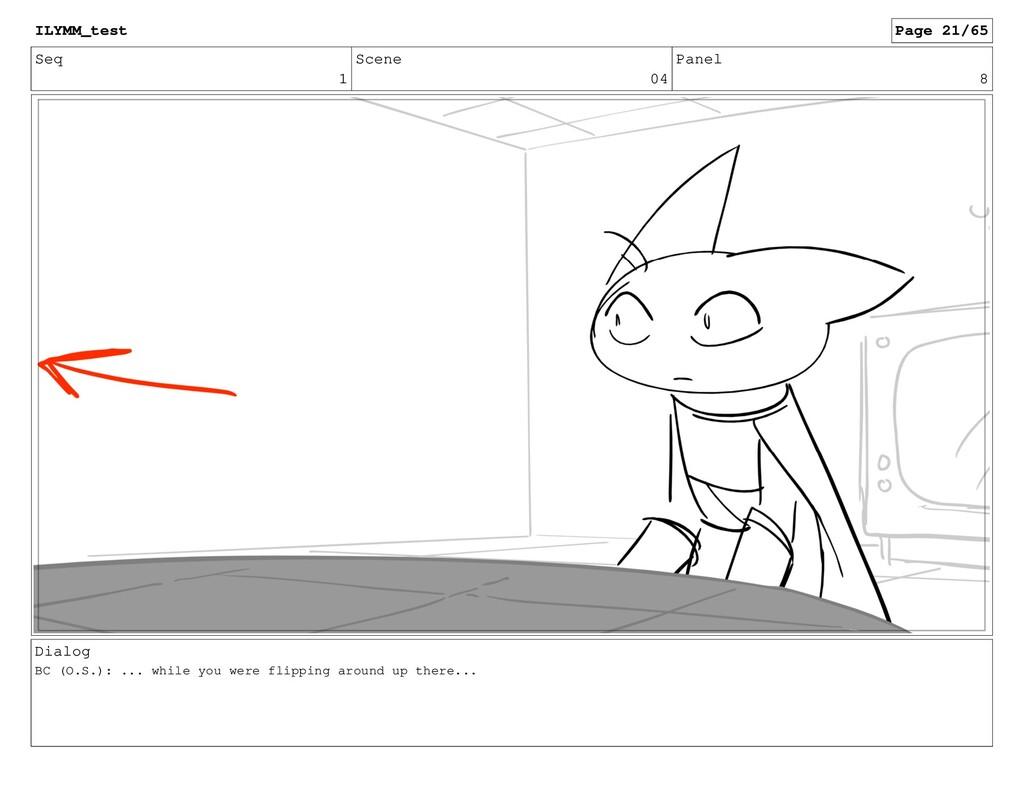 Seq 1 Scene 04 Panel 8 Dialog BC (O.S.): ... wh...