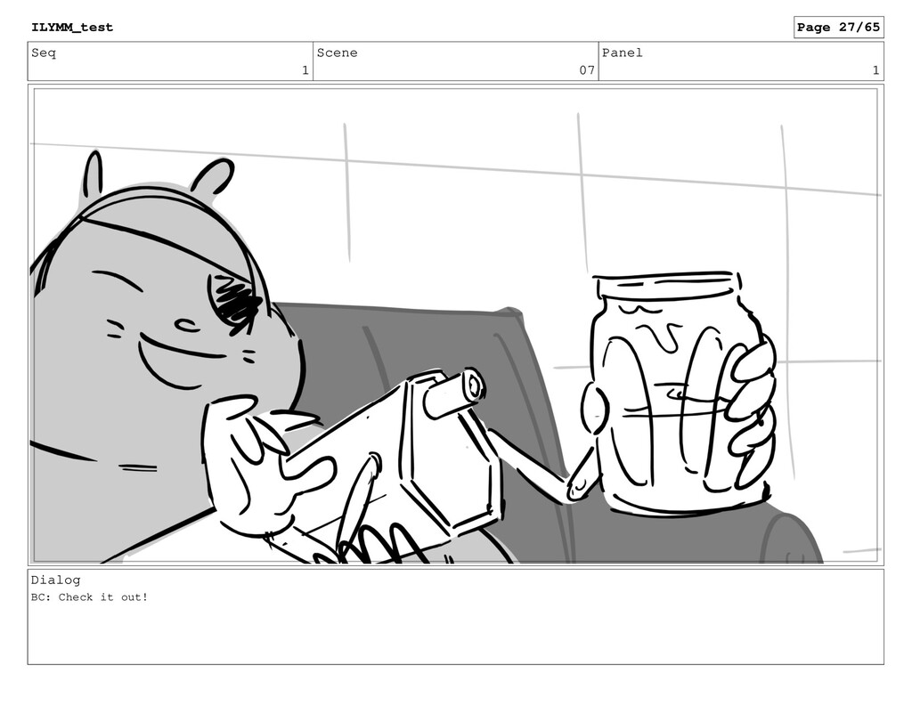 Seq 1 Scene 07 Panel 1 Dialog BC: Check it out!...