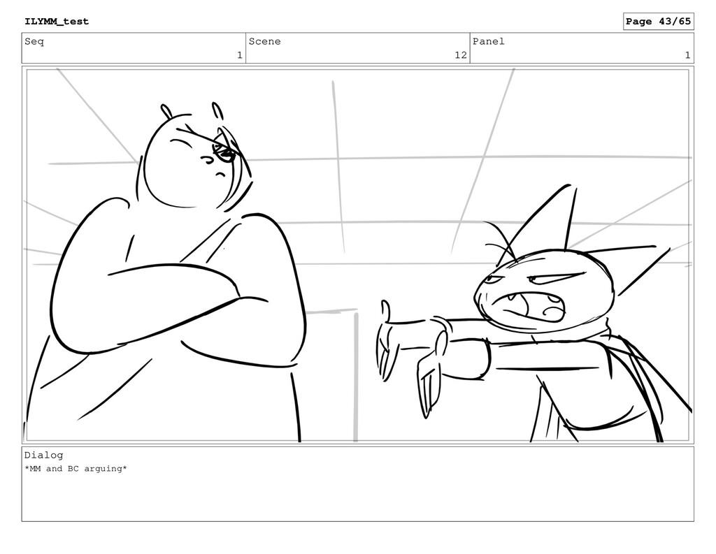 Seq 1 Scene 12 Panel 1 Dialog *MM and BC arguin...
