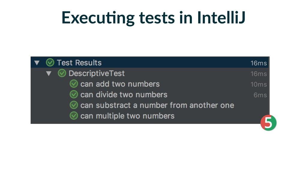 Execu2ng tests in IntelliJ