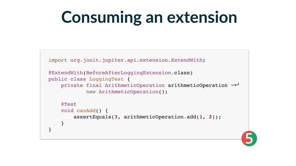 Consuming an extension import org.junit.jupiter...