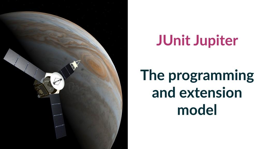 JUnit Jupiter The programming and extension mod...