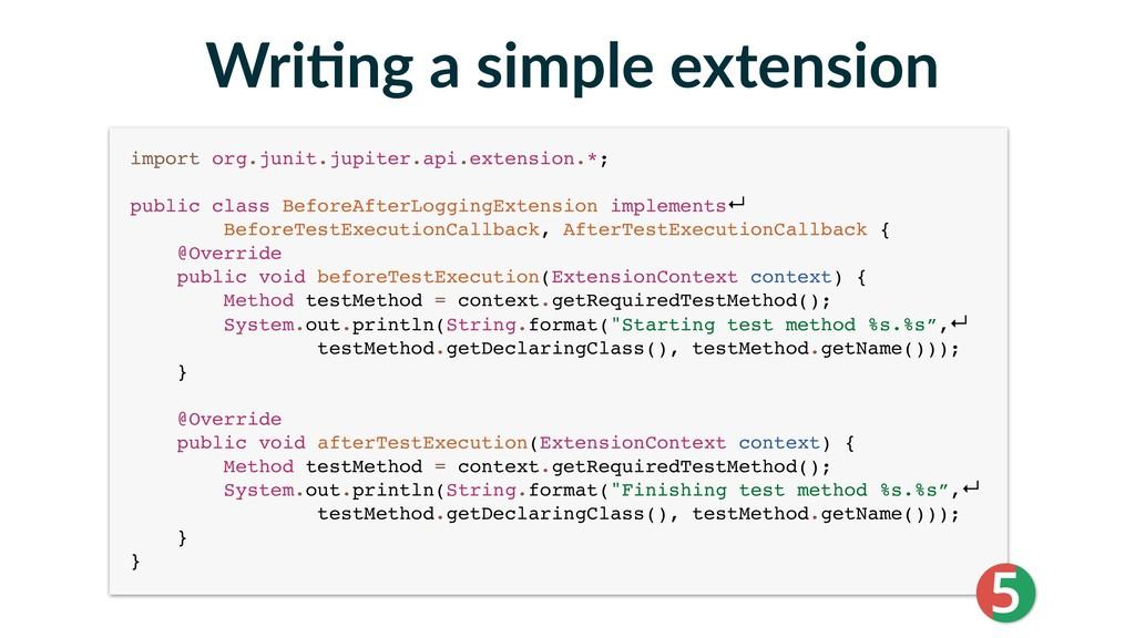 Wri2ng a simple extension import org.junit.jupi...