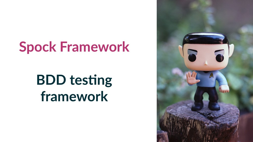 Spock Framework BDD tes2ng framework