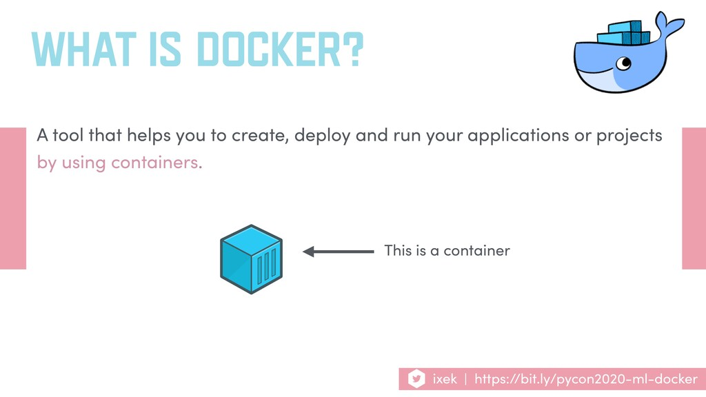 WHAT IS DOCKER? A tool that helps you to create...