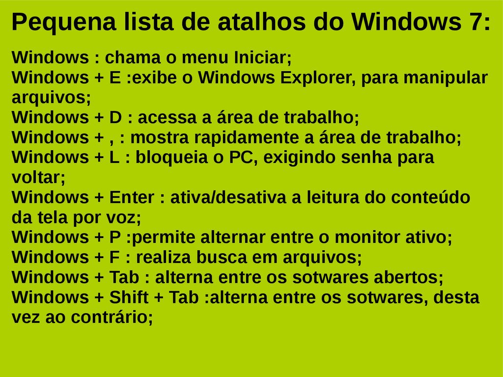 Pequena lista de atalhos do Windows 7: Windows ...