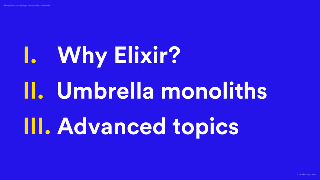 CodeEurope 2017 Monoliths to Services with Elix...
