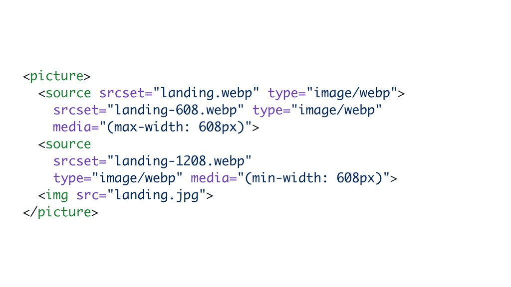 """<picture >  <source srcset=""""landing.webp"""" type=..."""