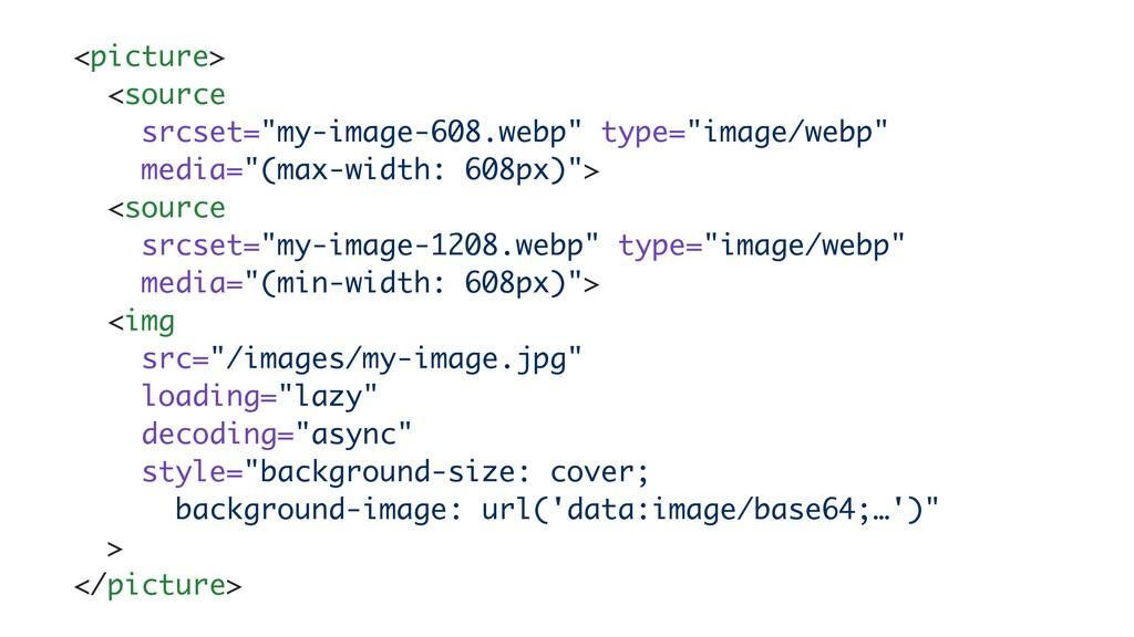 "<picture >  <source srcset=""my-image-608.webp"" ..."