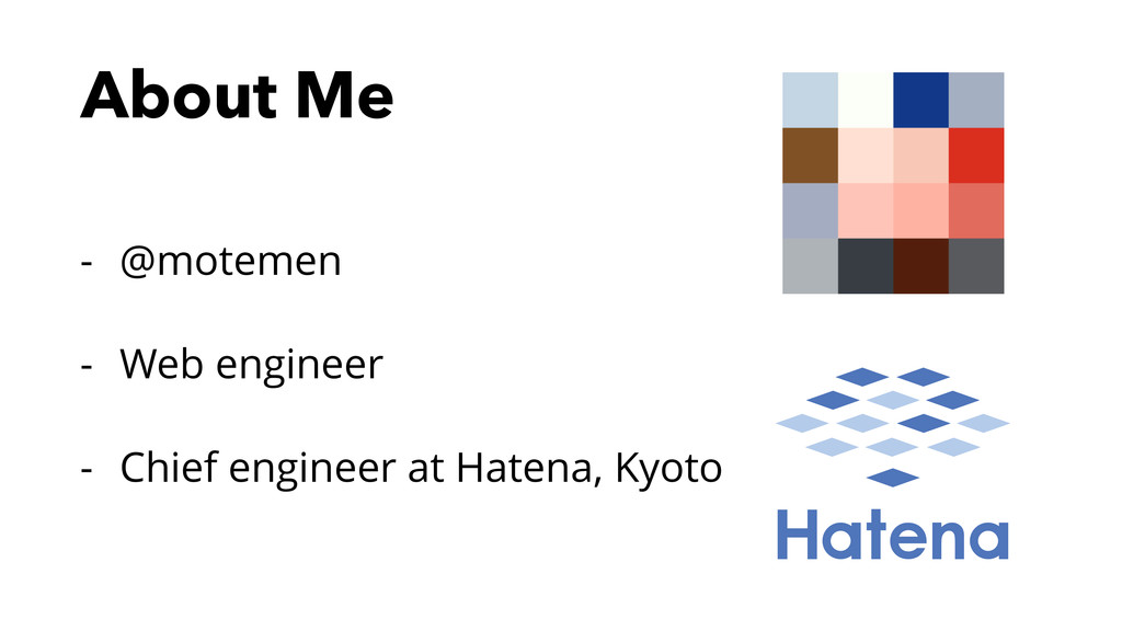 About Me - @motemen - Web engineer - Chief engi...