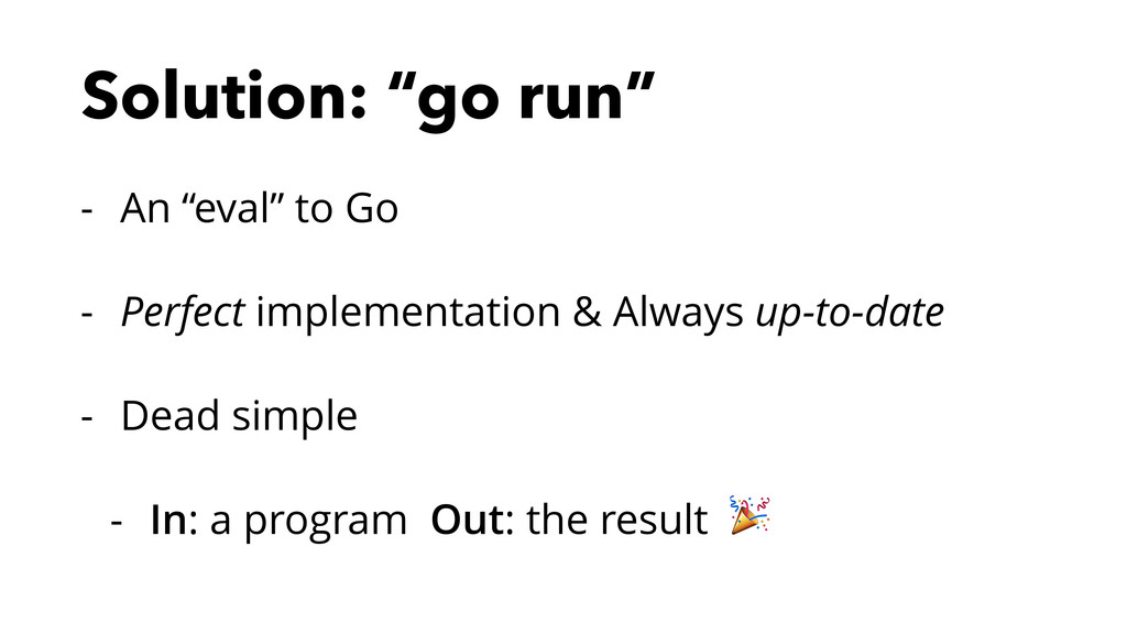 """Solution: """"go run"""" - An """"eval"""" to Go - Perfect ..."""