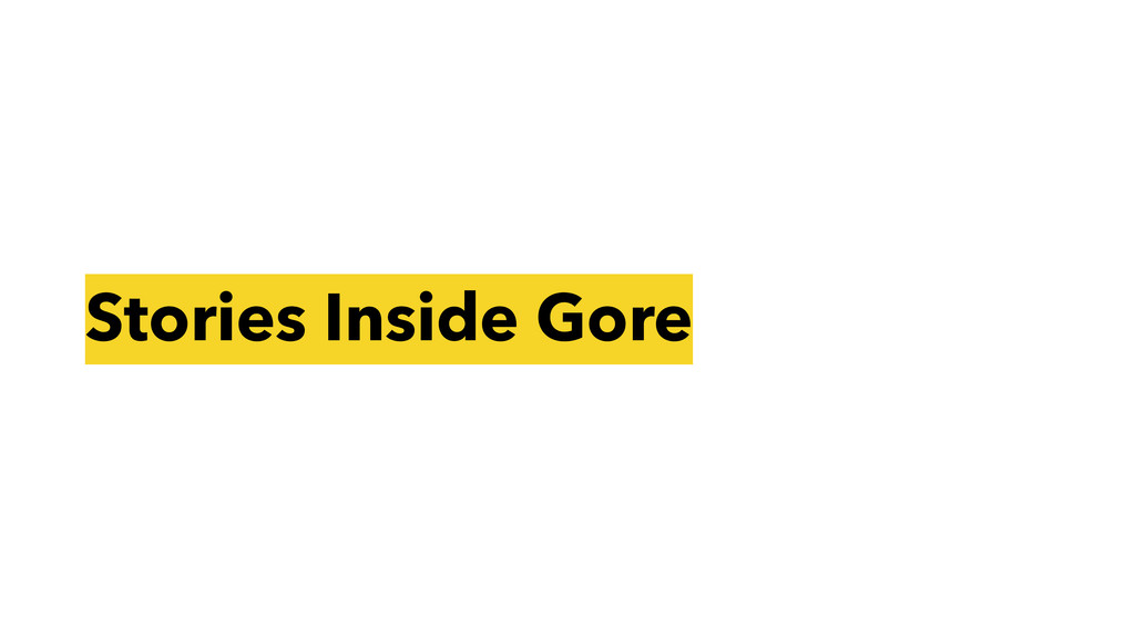 Stories Inside Gore