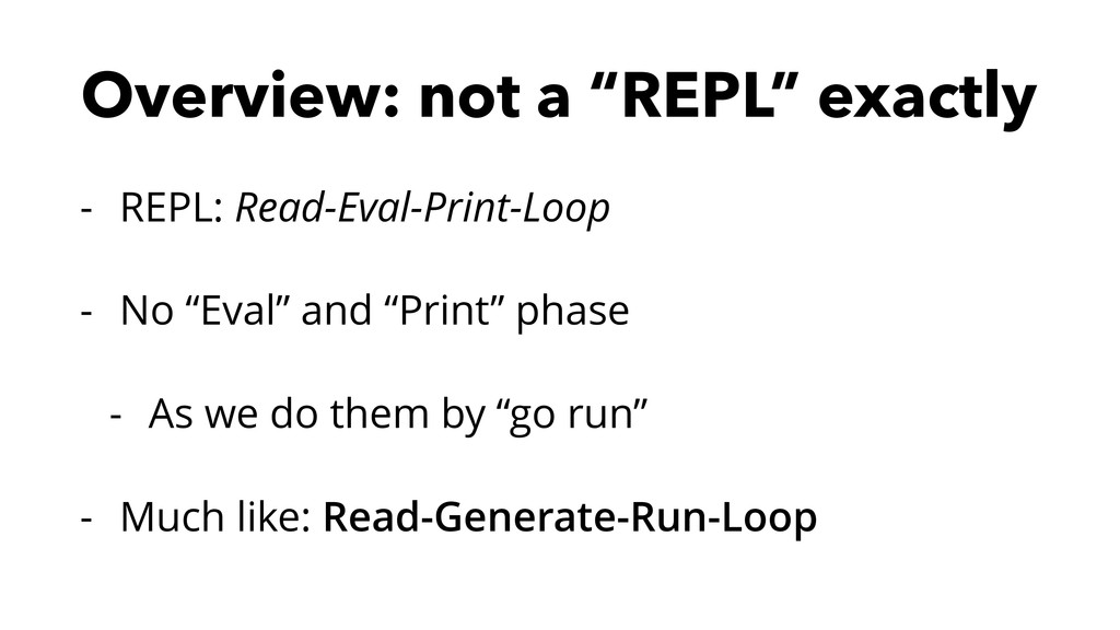 """Overview: not a """"REPL"""" exactly - REPL: Read-Eva..."""