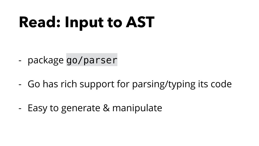 Read: Input to AST - package go/parser - Go has...