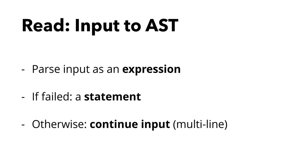 Read: Input to AST - Parse input as an expressi...