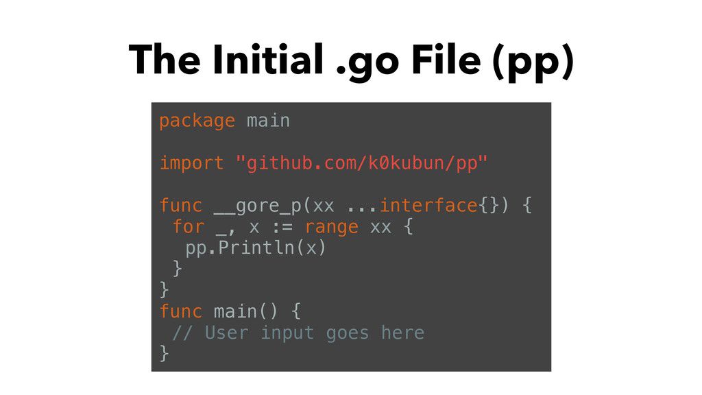 """The Initial .go File (pp) package main import """"..."""