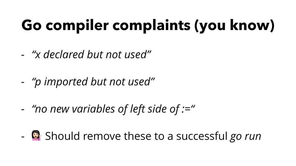 """Go compiler complaints (you know) - """"x declared..."""