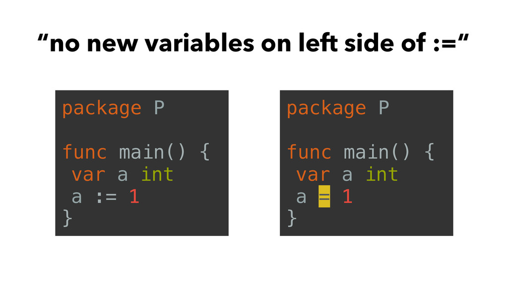 """""""no new variables on left side of :="""" package P..."""