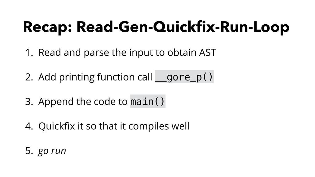 Recap: Read-Gen-Quickfix-Run-Loop 1. Read and pa...
