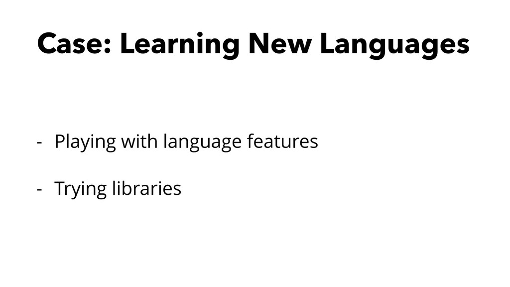 Case: Learning New Languages - Playing with lan...