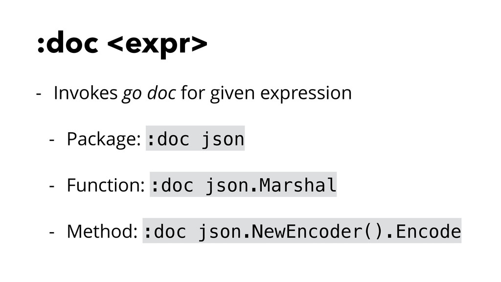 :doc <expr> - Invokes go doc for given expressi...