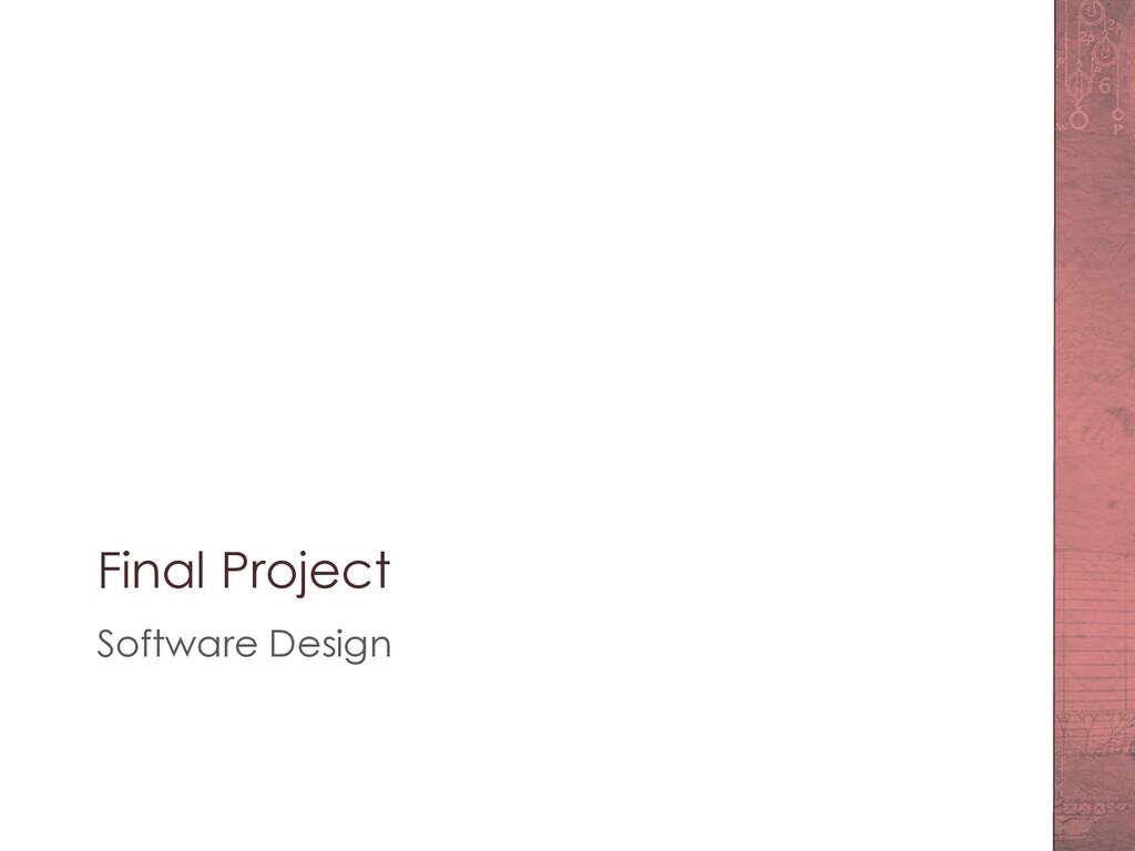Final Project Software Design
