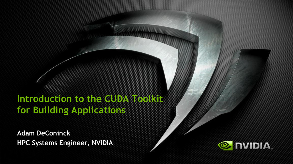 Introduction to the CUDA Toolkit for Building A...