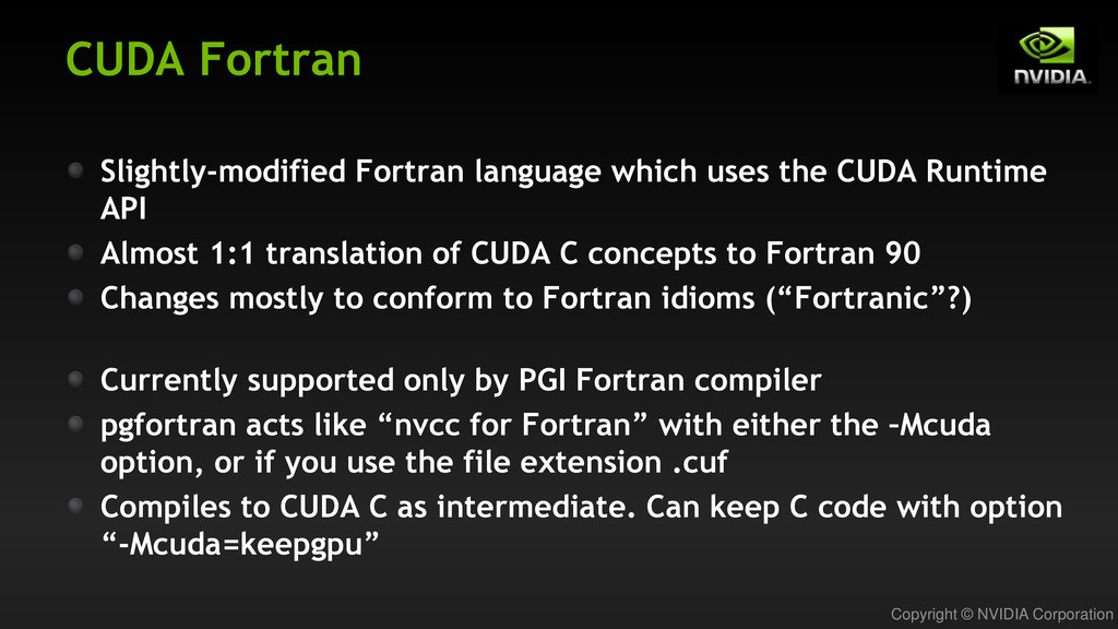 Copyright © NVIDIA Corporation CUDA Fortran Sli...