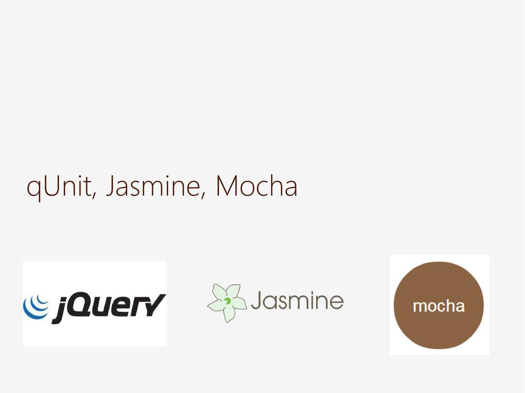 qUnit, Jasmine, Mocha