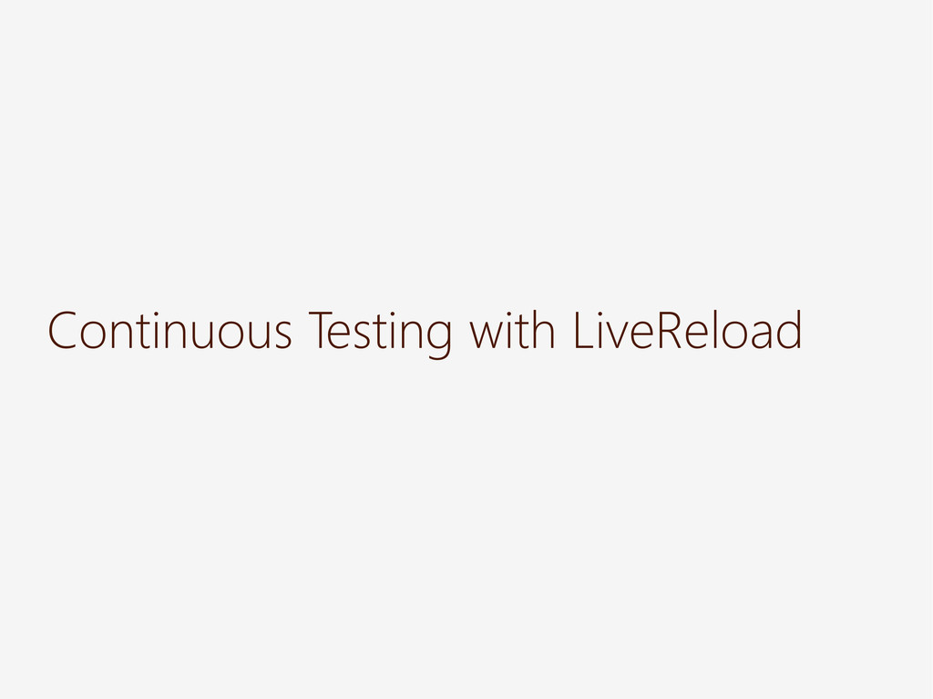 Continuous Testing with LiveReload