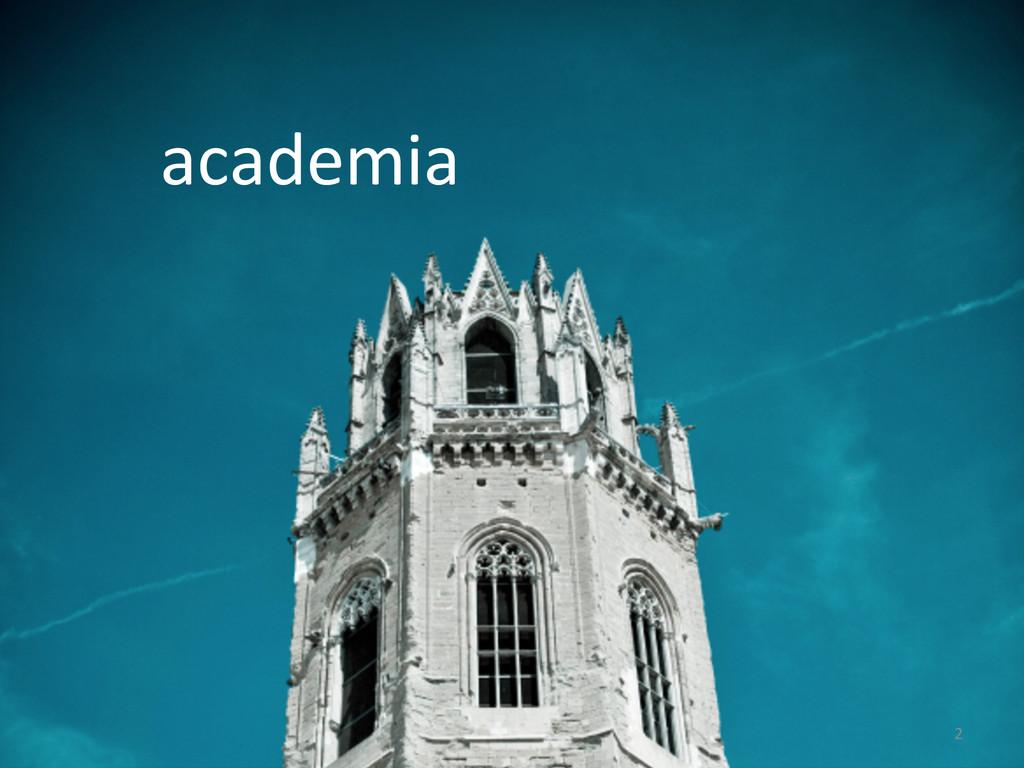 2  academia