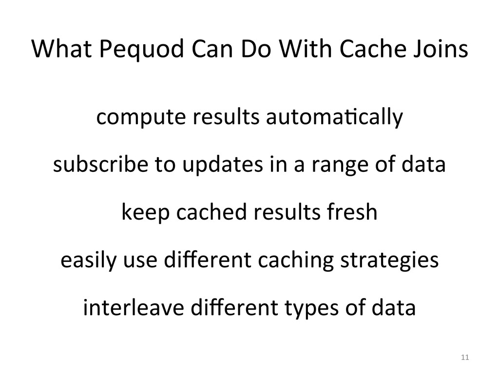 What Pequod Can Do With Cache ...