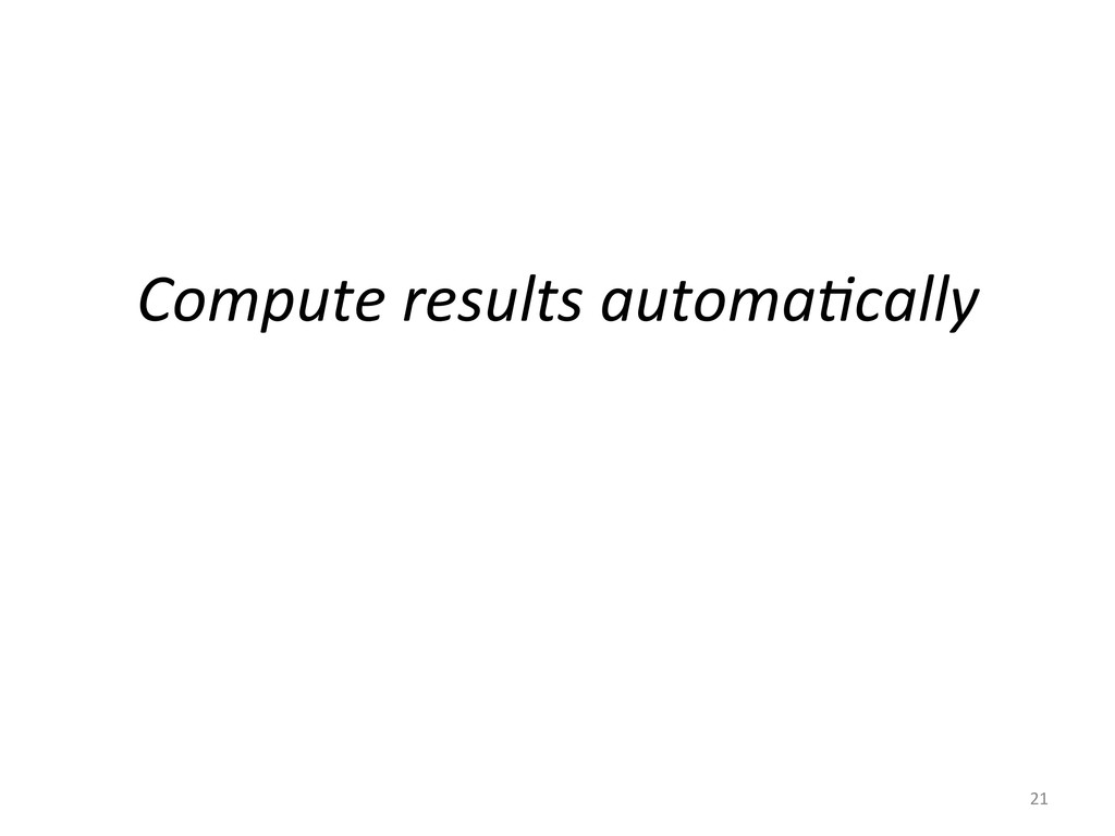 Compute results automa5cally  21