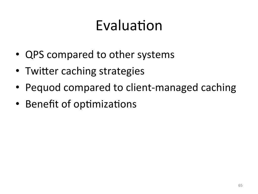 EvaluaGon  • QPS compared to other...