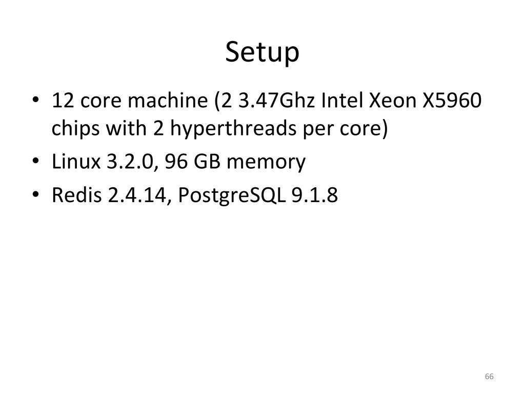 Setup  • 12 core machine (2 3.4...