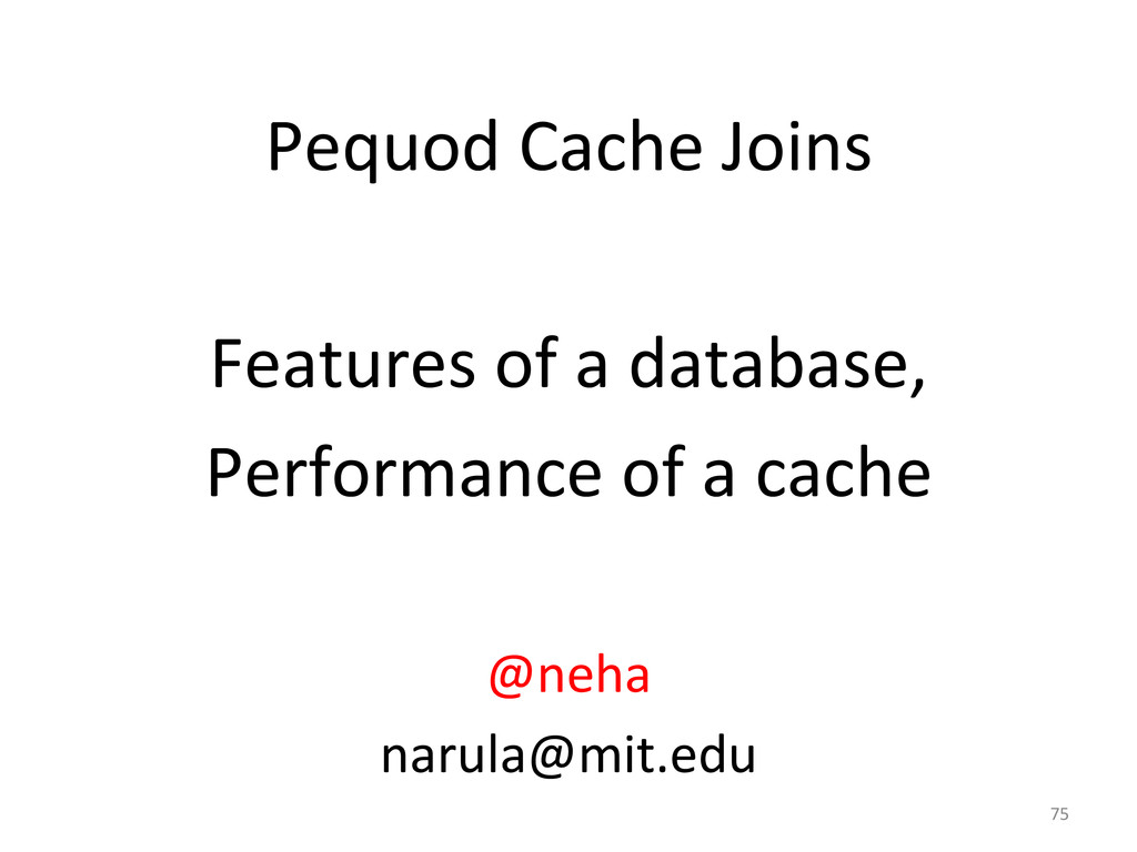 Pequod Cache Joins    Features o...