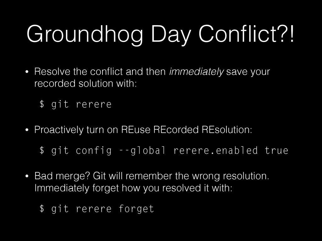 Groundhog Day Conflict?! • Resolve the conflict a...