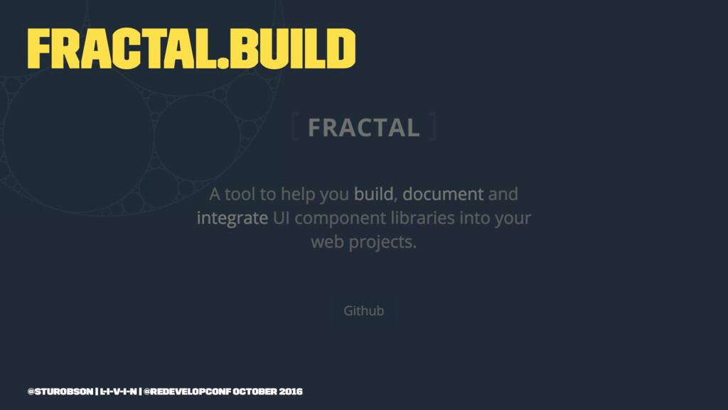 fractal.build @sturobson | l-i-v-i-n | @redevel...