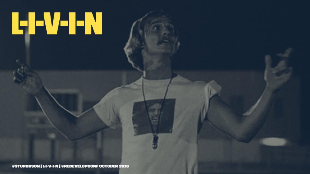 L-I-V-I-N @sturobson | l-i-v-i-n | @redevelopco...