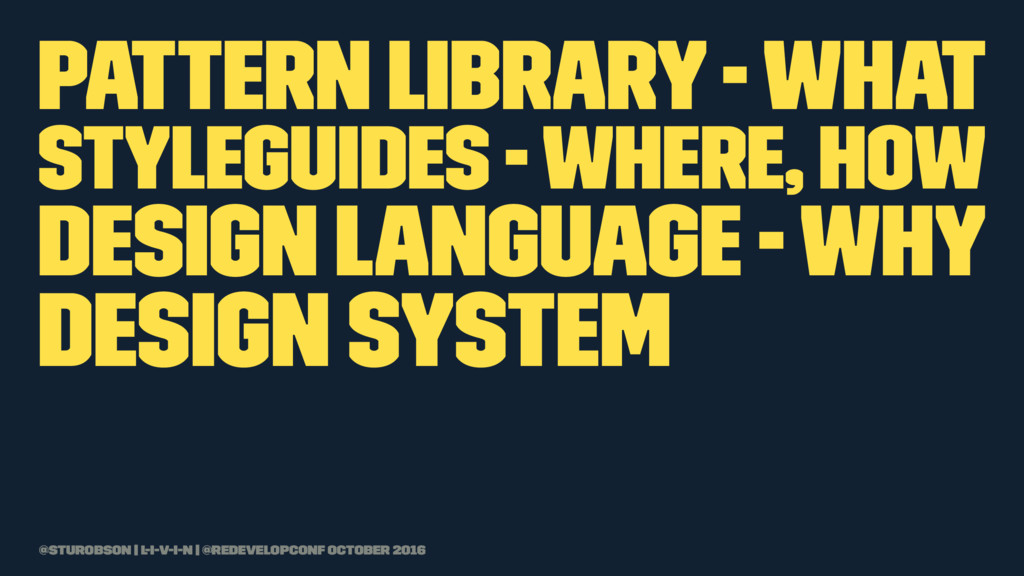 Pattern library - what styleguides - where, how...