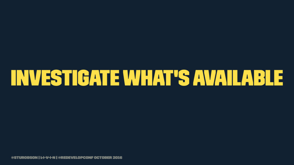 investigate what's available @sturobson | l-i-v...