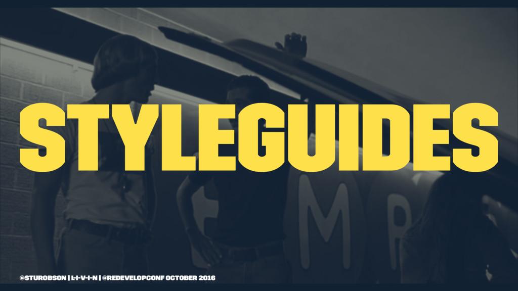 styleguides @sturobson | l-i-v-i-n | @redevelop...