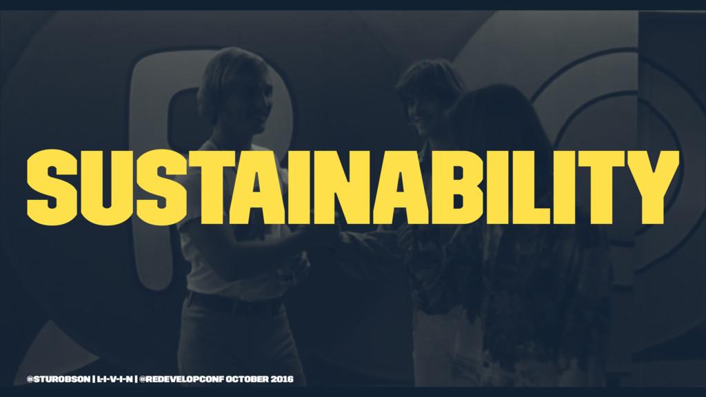 sustainability @sturobson | l-i-v-i-n | @redeve...